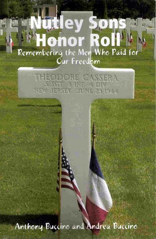 Nutley Sons Honor Roll - Remembering the Men Who Paid for Our Freedom - military history book